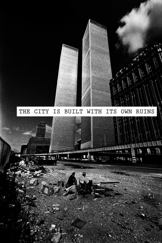 ! THE CITY IS BUILT WITH ITS OWN RUINS copy